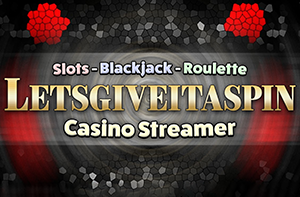 Lets Give It a Spin | Casino Streamer